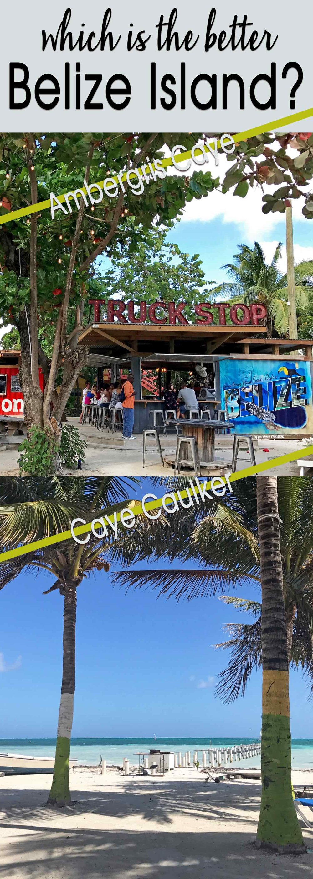Ambergris Caye or Caulker Caulker | Which Belize island is better?